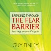 Breaking Through the Fear Barrier: Learning to Love Life Again