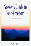 Seeker's Guide to Self-Freedom: Truths for Living