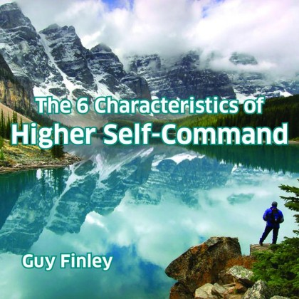 The 6 Characteristics of Higher Self-Command