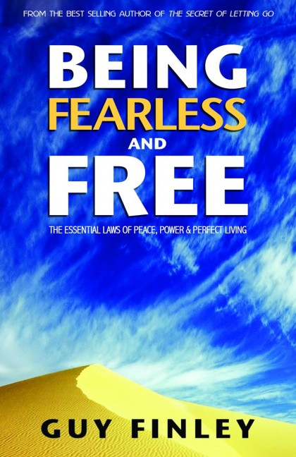 Being Fearless and Free: The Essential Laws of Peace, Power & Perfect Living