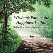 Wisdom's Path to the Happiness Within: 5-Hr Video Program Plus Bonus Book & DVD