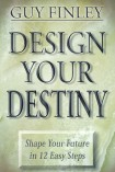 Design Your Destiny: Shape Your Future in 12 Easy Steps