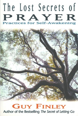 The Lost Secrets of Prayer: Practices for Self-Awakening