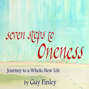 Seven Steps to Oneness: Journey to a Whole New Life