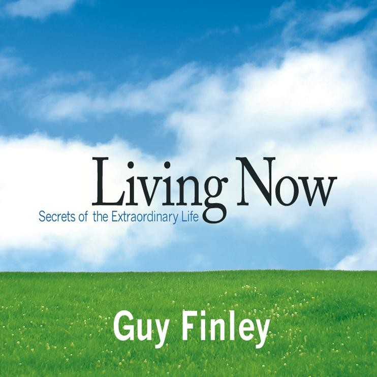 Living Now: Secrets of the Extraordinary Life
