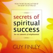 Secrets of Spiritual Success: The Lost Elements of Enlightenment