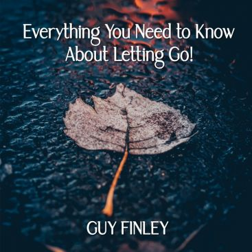Everything You Need to Know About Letting Go!