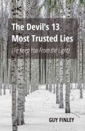 The Devil's 13 Most Trusted Lies: (To Keep You From the Light)