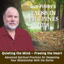 Talks in the Pines 2018: Quieting the Mind - Freeing the Heart